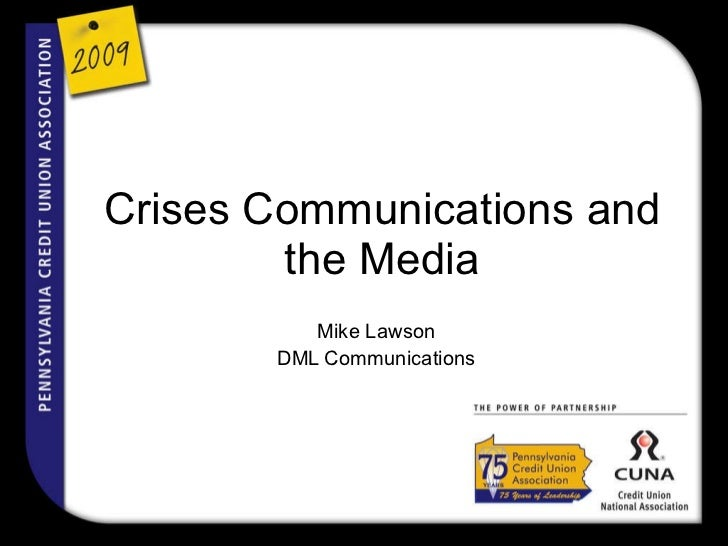 Crises Communications and the Media Mike Lawson DML Communications