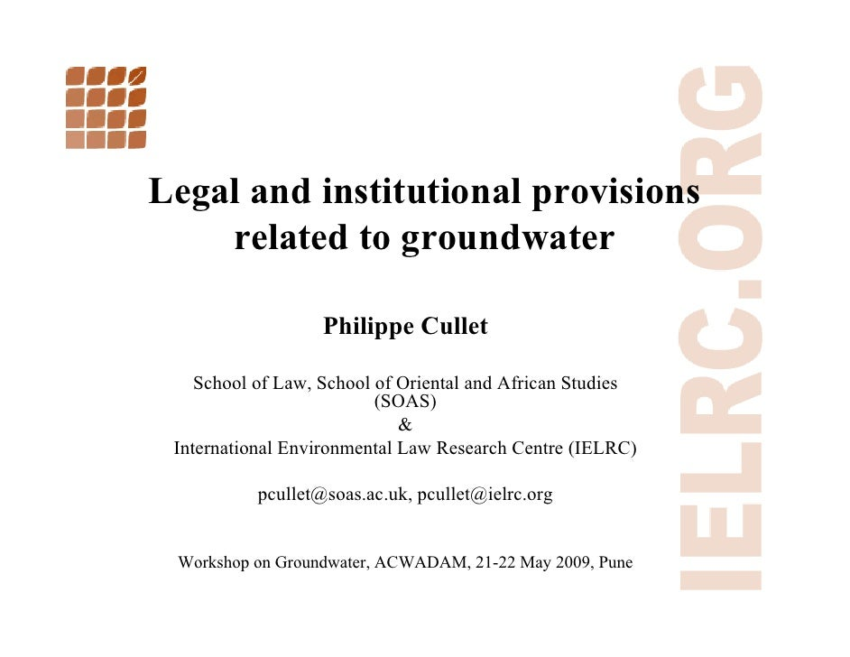 Legal and institutional provisions     related to groundwater                     Philippe Cullet      School of Law, Scho...