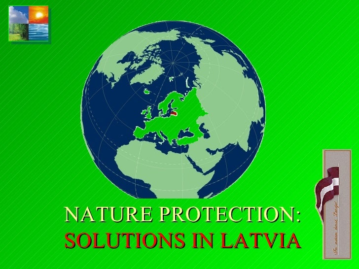 NATURE PROTECTION: SOLUTIONS IN LATVIA