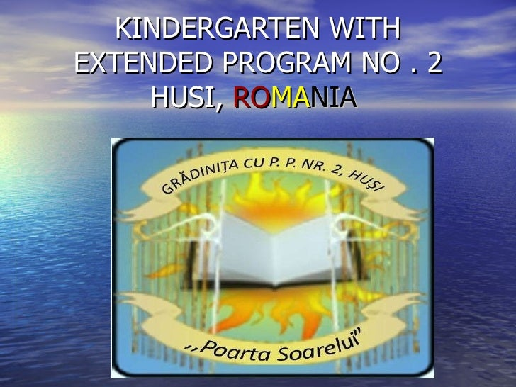 KINDERGARTEN WITH EXTENDED PROGRAM NO . 2 HUSI,  RO MA NIA