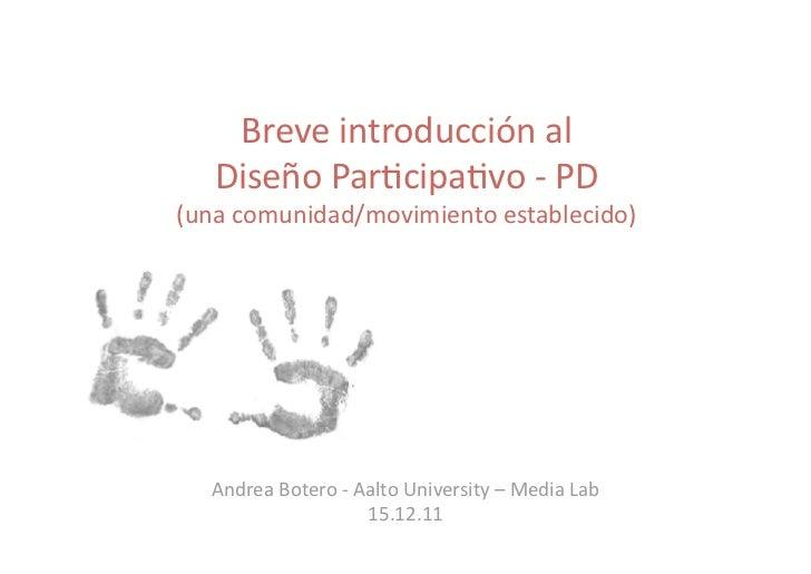 Breve introducción al diseño participativo (PD)
