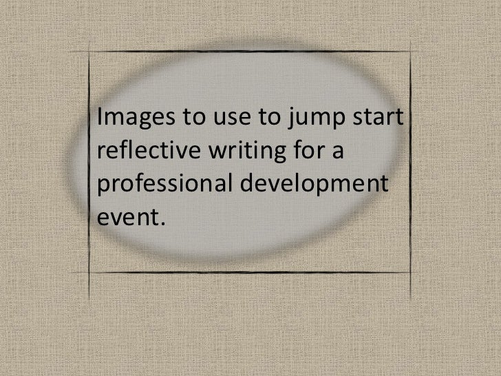 Images to use to jump start reflective writing for a professional development event.<br />