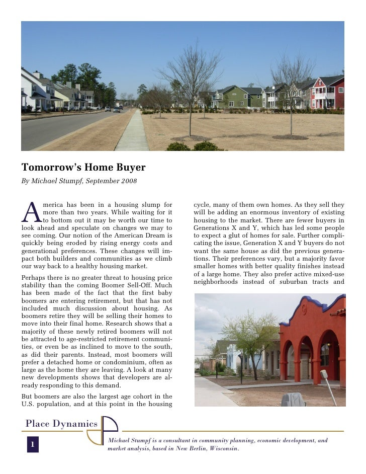 Tomorrow's Home Buyer By Michael Stumpf, September 2008     A        merica has been in a housing slump for              c...