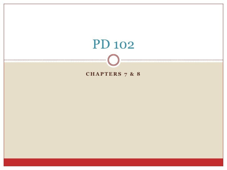 Pd 102 Chapters 7 And 8