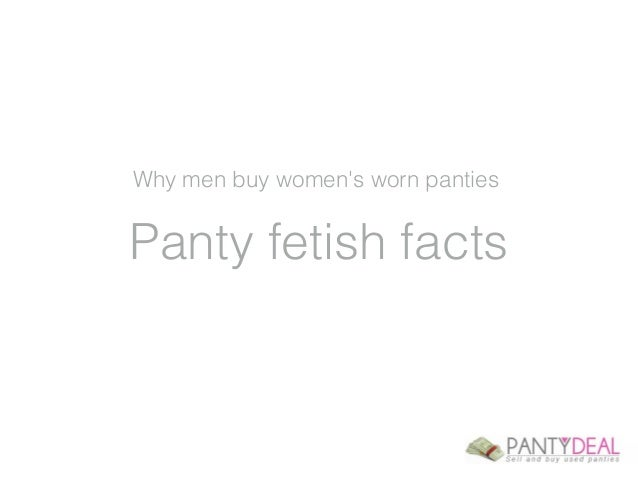 Why men buy women's worn panties  Panty fetish facts