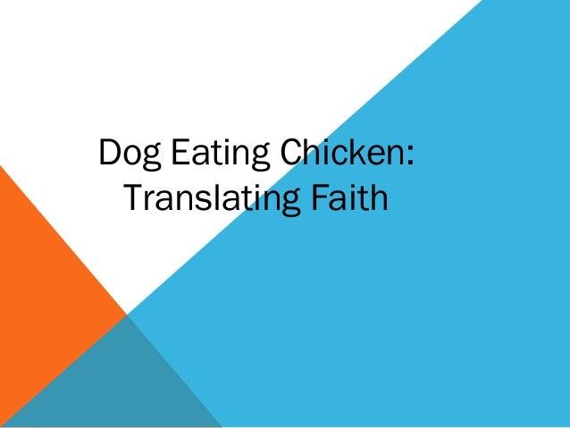 Dog Eating Chicken:Translating Faith