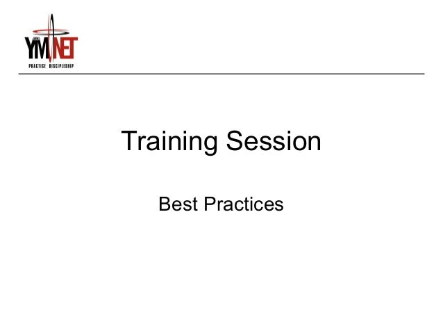 Training Session   Best Practices