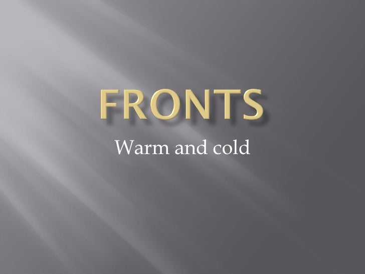 Warm and cold