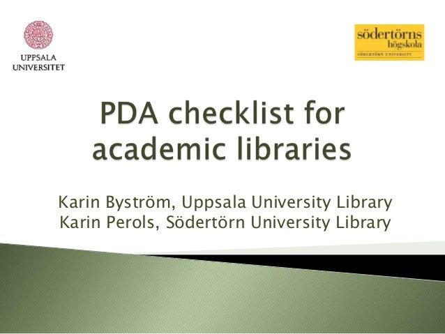 Karin Byström, Uppsala University LibraryKarin Perols, Södertörn University Library