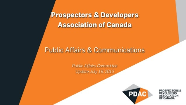Prospectors & Developers Association of Canada Public Affairs & Communications Public Affairs Committee Update July 19, 20...