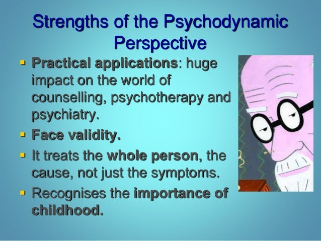 evaluate two strengths and weakness of behaviourist approach Psychodynamic approach (strengths and weaknesses) 1 psychodynamic approach according to freud (1925) behaviour is motivated by internal or psychological forces, and abnormality is caused by an imbalance in the internal forces that motivate behaviour.