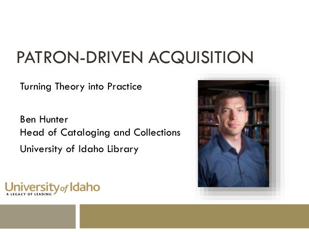 Patron-Driven Acquisition: Turning Theory into Practice (Part 1)
