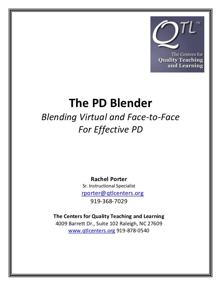 The PD BlenderBlending Virtual and Face-to-Face         For Effective PD                  Rachel Porter              Sr. I...