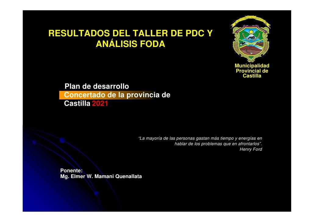 RESULTADOS DEL TALLER DE PDC Y         ANÁLISIS FODA                                                                      ...