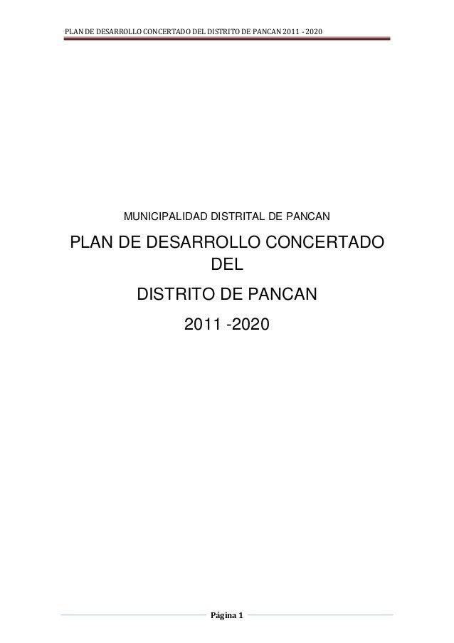 PLAN DE DESARROLLO CONCERTADO DEL DISTRITO DE PANCAN 2011 - 2020 Página 1 MUNICIPALIDAD DISTRITAL DE PANCAN PLAN DE DESARR...