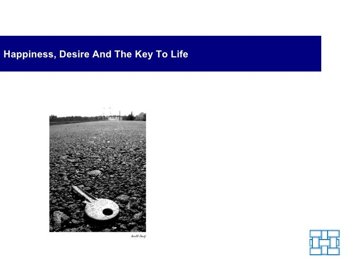 Happiness, Desire And The Key To Life