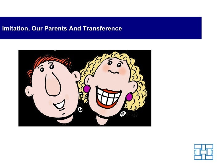 Imitation, Our Parents And Transference