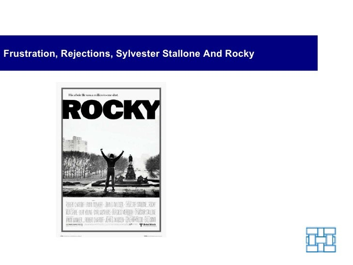 Frustration, Rejections, Sylvester Stallone And Rocky