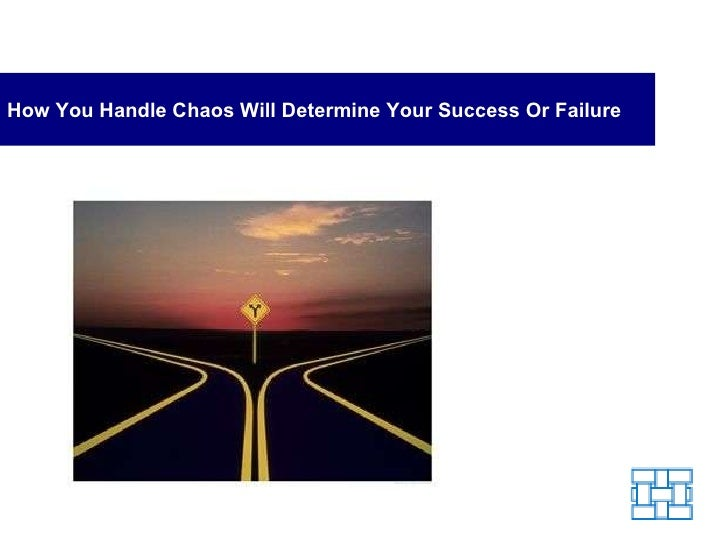 How You Handle Chaos Will Determine Your Success Or Failure