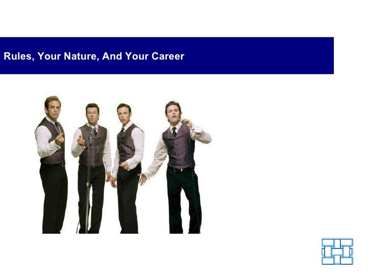 Rules, Your Nature, And Your Career