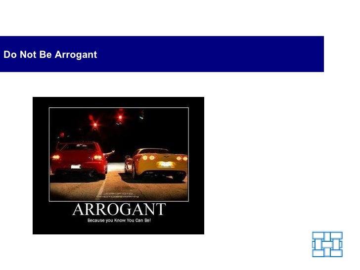 Do Not Be Arrogant