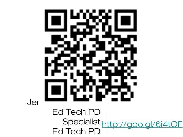 Jennifer Gingerich Ed Tech PD Specialist Ed Tech PD http://goo.gl/6i4tOF