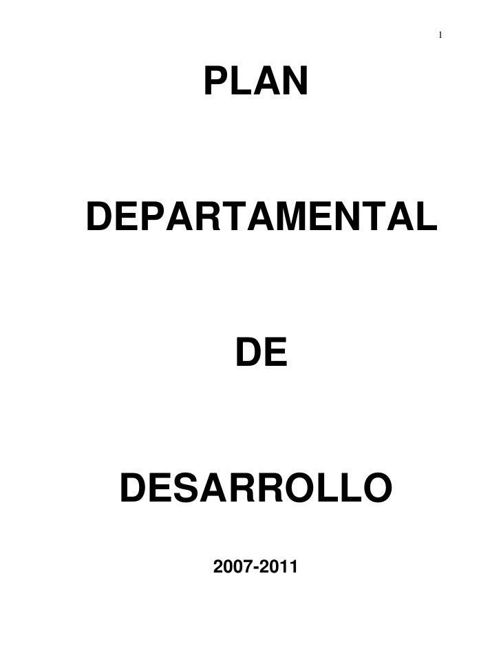 1         PLAN   DEPARTAMENTAL         DE    DESARROLLO     2007-2011