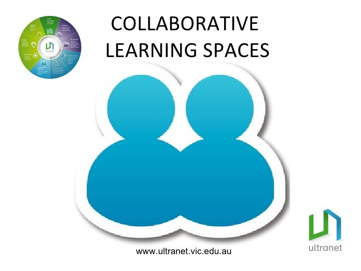 ULTRANET COLLABORATIVE LEARNING SPACES