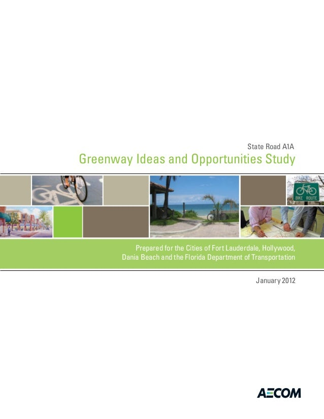 Greenway Ideas and Opportunities Study Prepared for the Cities of Fort Lauderdale, Hollywood, Dania Beach and the Florida ...