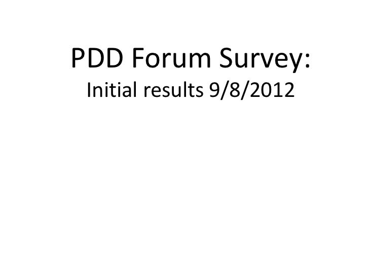 PDD Forum Survey: Initial results 9/8/2012
