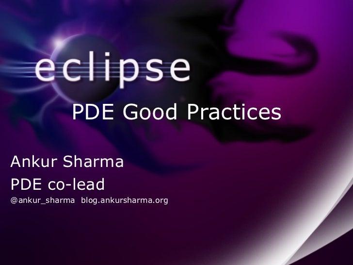 PDE Good Practices Ankur Sharma PDE co-lead @ankur_sharma blog.ankursharma.org