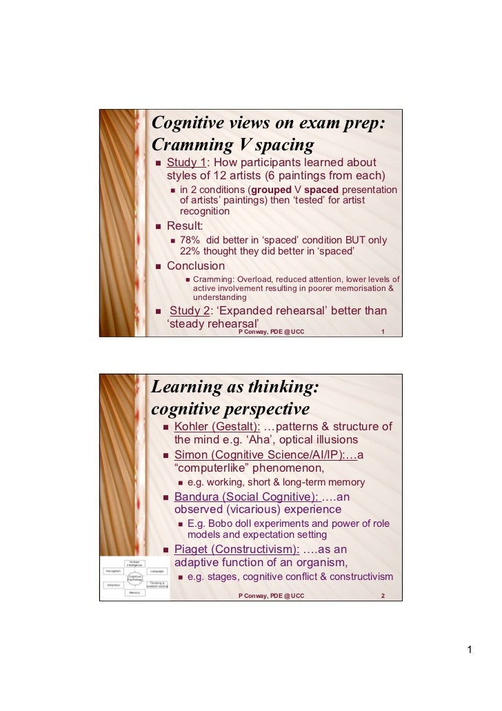 Cognitive views on exam prep:Cramming V spacing   Study 1: How participants learned about    styles of 12 artists (6 pain...