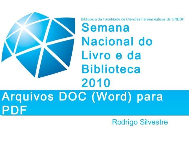 Rodrigo Silvestre Biblioteca da Faculdade de Ciências Farmacêuticas da UNESP Arquivos DOC (Word) para PDF Arquivos DOC (Wo...