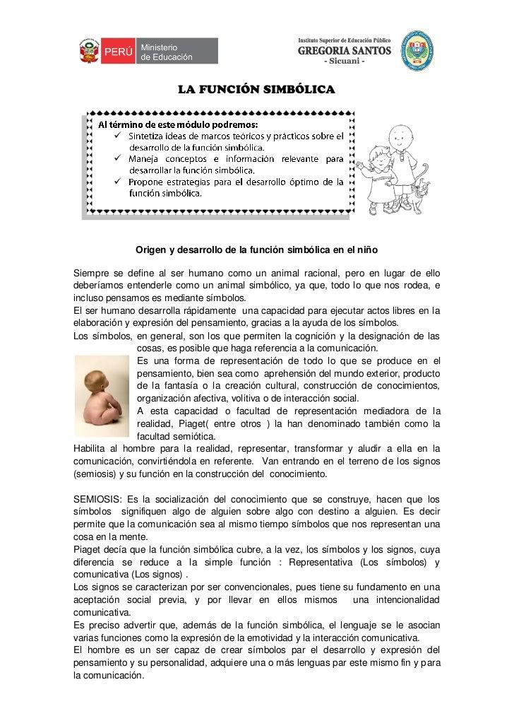 LA FUNCIÓN SIMBÓLICA                                         Origen y desarrollo de la función simbólica en el niñoSiem...