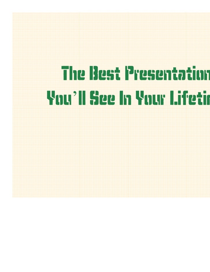 The Best PresentationYou'll See In Your Lifetime