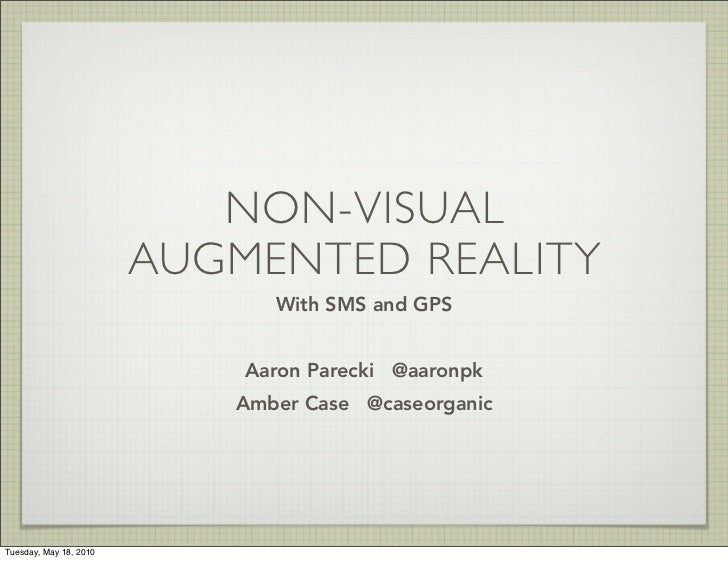 Show and Tell PDX - Presentations From the Future - Non-Visual Augmented Reality with SMS and GPS