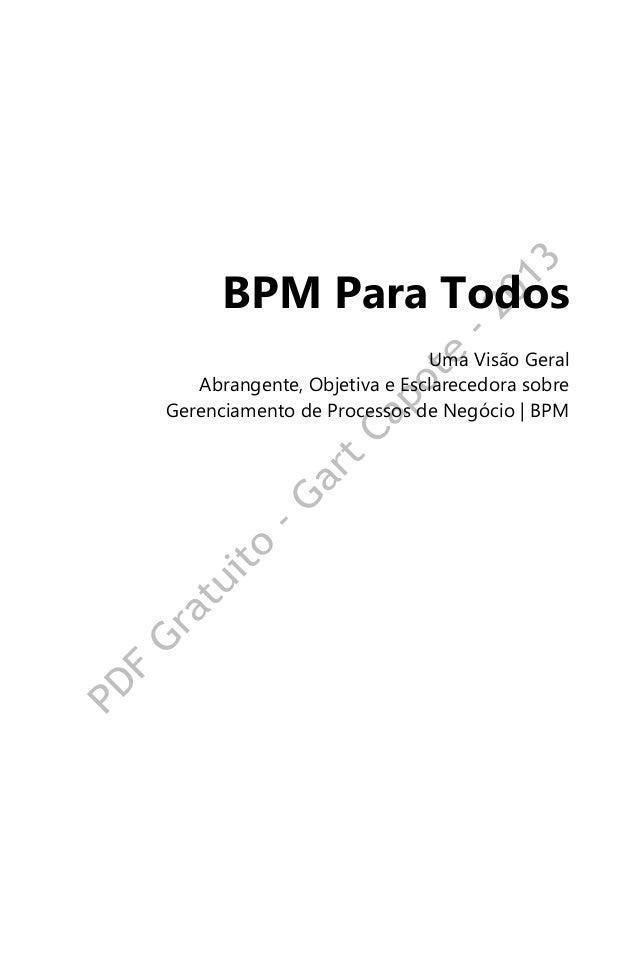 BPM Para Todos Uma Visão Geral Abrangente, Objetiva e Esclarecedora sobre Gerenciamento de Processos de Negócio   BPM