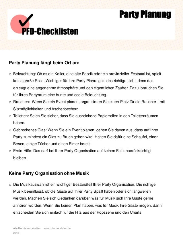 Alle Rechte vorbehalten. www.pdf-checklisten.de 2012 Party Planung Party Planung fängt beim Ort an: o Beleuchtung: Ob es e...