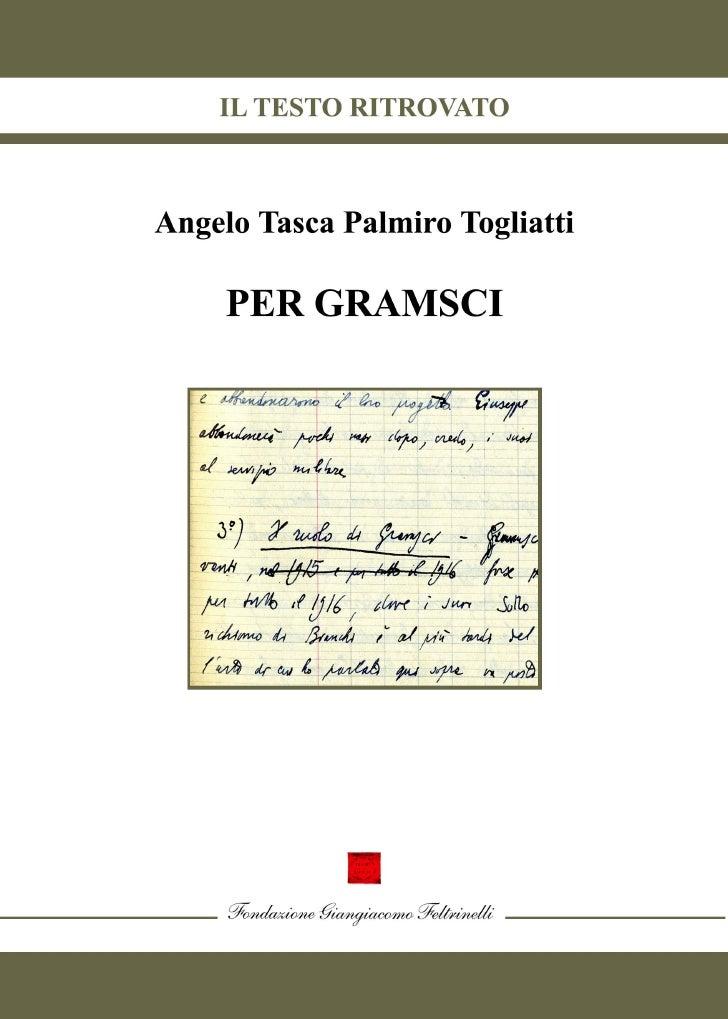 Angelo Tasca Palmiro Togliatti               PER GRAMSCI         © Fondazione Giangiacomo Feltrinelli in copertina: Archiv...