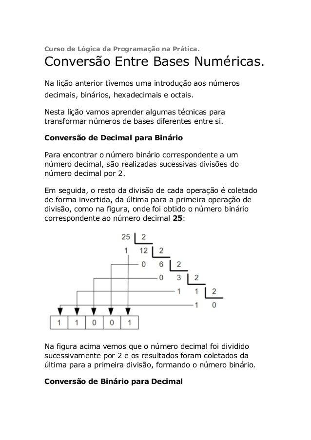 Curso de Lógica da Programação na Prática.Conversão Entre Bases Numéricas.Na lição anterior tivemos uma introdução aos núm...