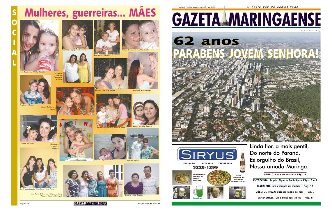 Maringá, 1ª quinzena de maio de 2009 - Ano 1 - Nº 3   O porta voz da comunidade  S        Mulheres, guerreiras... MÃES O C...