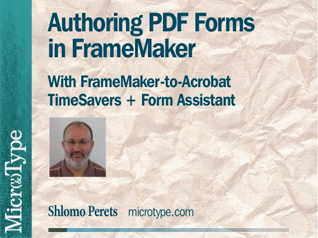 Authoring PDF Forms in FrameMaker With FrameMaker-to-Acrobat TimeSavers + Form Assistant  Shlomo Perets microtype.com