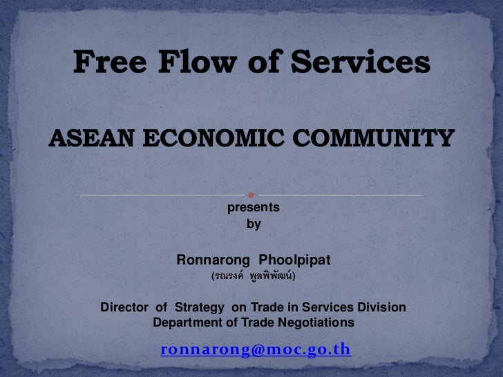 Presentation : Free Flow of Services Asean Economic Community