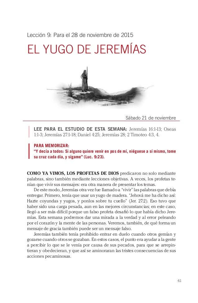61 Lección 9: Para el 28 de noviembre de 2015 EL YUGO DE JEREMÍAS Sábado 21 de noviembre LEE PARA EL ESTUDIO DE ESTA SEMAN...