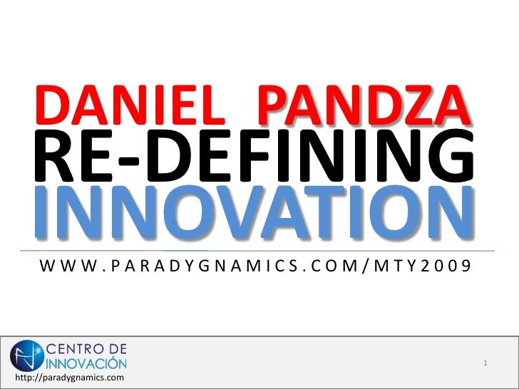 DANIEL PANDZA    RE-DEFINING    INNOVATION      WWW.PARADYGNAMICS.COM/MTY2009                                          1 h...