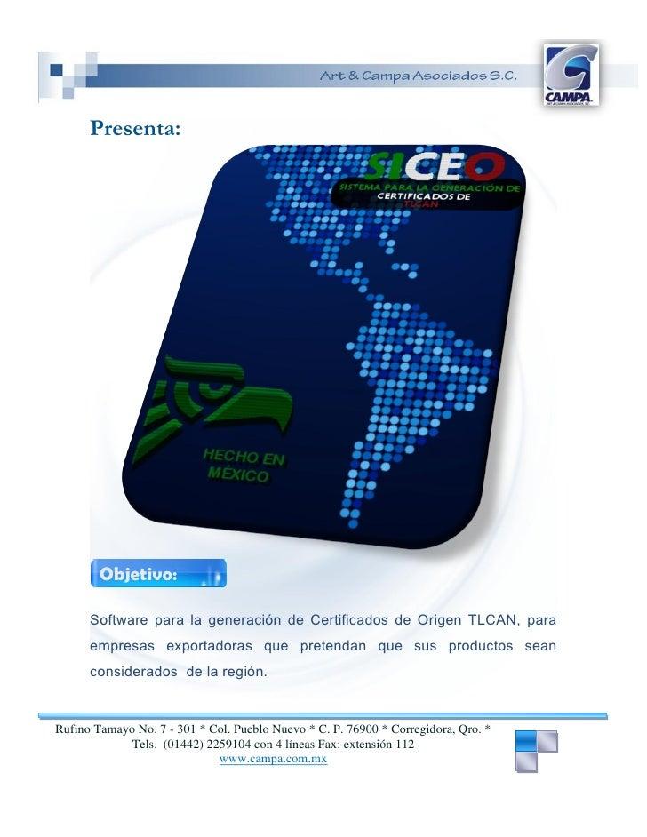 Presenta:             Objetivo:        Software para la generación de Certificados de Origen TLCAN, para       empresas ex...