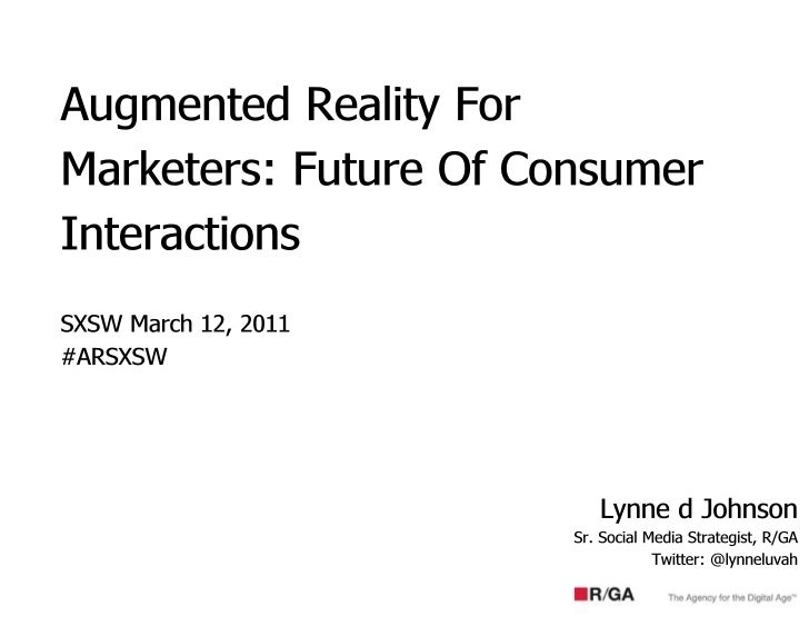 Augmented Reality For Marketers: Future of Consumer Interactions (Part 1) - SXSW 2011