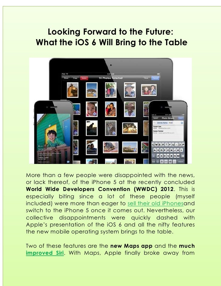 Looking Forward to the Future:   What the iOS 6 Will Bring to the TableMore than a few people were disappointed with the n...