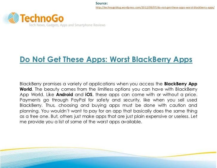 Source:                                     http://technogoblog.wordpress.com/2012/09/07/do-not-get-these-apps-worst-black...