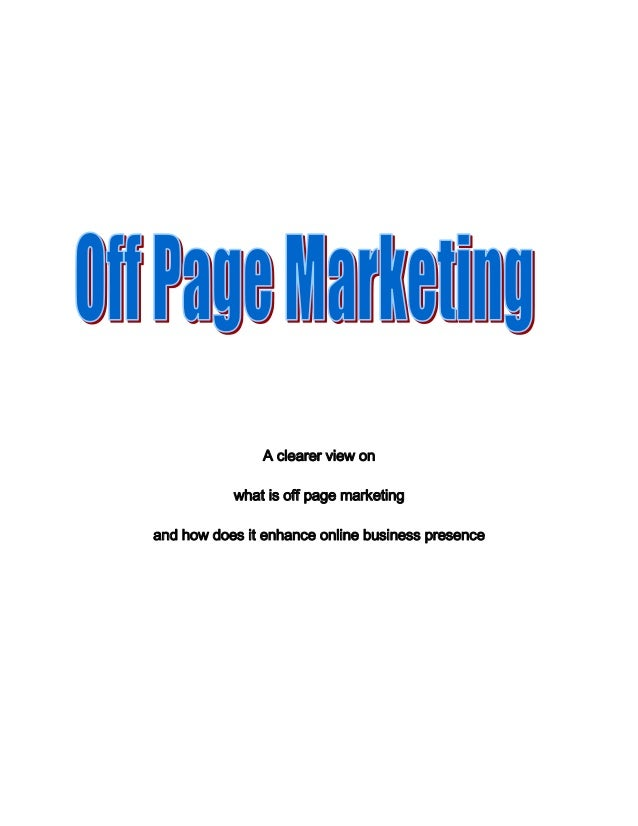 A clearer view onwhat is off page marketingand how does it enhance online business presence